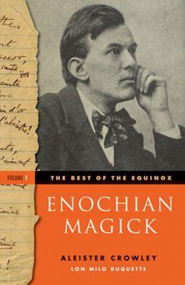 The Best of the Equinox, Enochian Magic: Volume I
