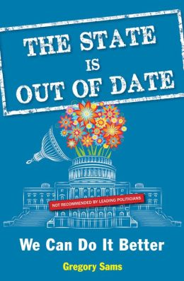 The State Is Out of Date: We Can Do It Better