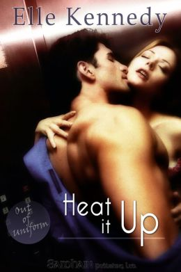 Heat it Up (Out of Uniform Series #4)