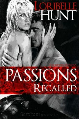 Passions Recalled