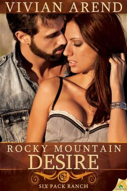 Rocky Mountain Desire (Six Pack Ranch Series #3)