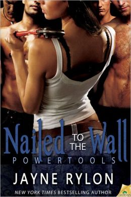 Nailed to the Wall (Powertools Series)