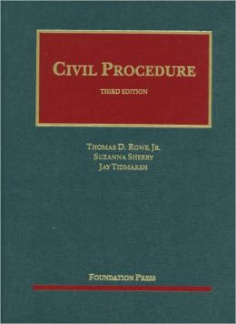 Rowe, Sherry and Tidmarsh's Civil Procedure, 3d