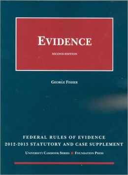 Federal Rules of Evidence Statutory, 2012-2013 George Fisher