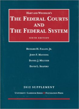 The\Federal Courts and the Federal System 6th, 2012 Supplement