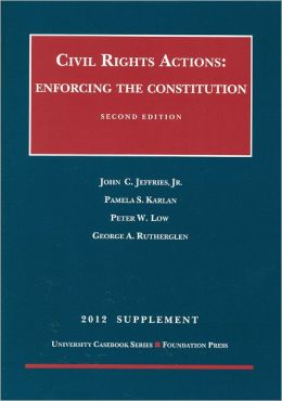 Civil Rights Actions:Enforcing the Constitution 2d, 2012 Supplement