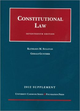 Constitutional Law, 17th, 2012 Supplement