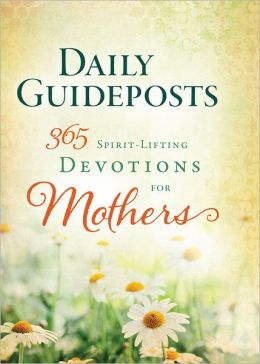 Daily Guideposts 365 Spirit-Lifting Devotions of Mothers