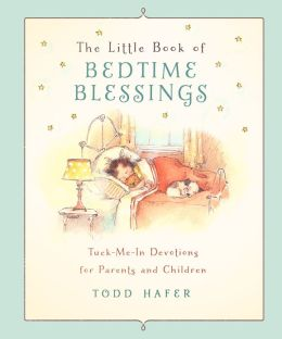 The Little Book of Bedtime Blessings: Tuck-Me-In Devotions for Parents and Children