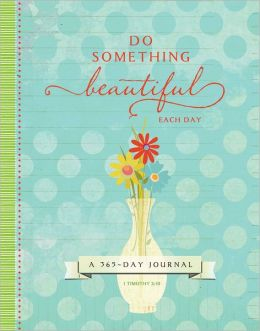 Do Something Beautiful Each Day - 365 Journal