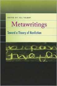 Metawritings: Toward a Theory of Nonfiction