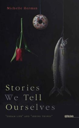 Stories We Tell Ourselves: