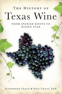 The History of Texas Wine: From Spanish Roots to Rising Star
