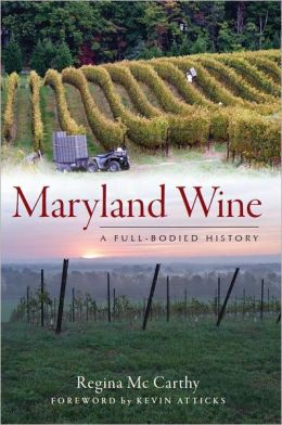 Maryland Wines: A Full-Bodied History