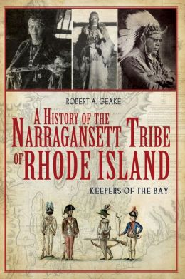A History of the Narragansett Tribe of Rhode Island: Keepers of the Bay