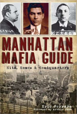 Manhattan Mafia Guide: Hits, Homes and Headquarters
