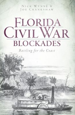 Florida Civil War Blockades: Battling for the Coast