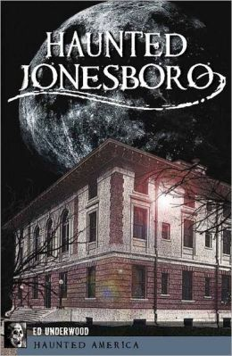 Haunted Jonesboro