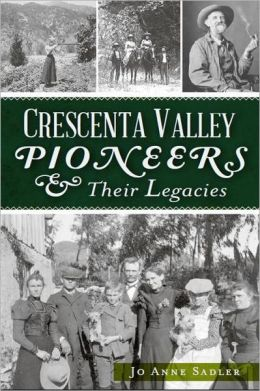 Crescenta Valley Pioneers and Their Legacies