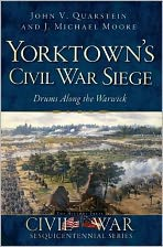 Yorktown's Civil War Siege: Drums Along the Warwick