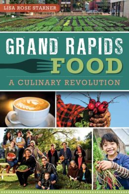 Grand Rapids Food: A Culinary Revolution