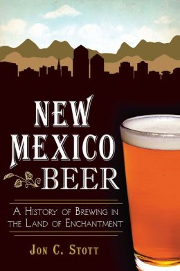 New Mexico Beer: A History of Brewing in the Land of Enchantment