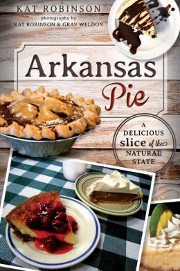 Arkansas Pie: A Delicious Slice of The Natural State