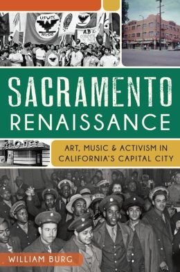 Sacramento Renaissance: Art, Music and Activism in California's Capital City