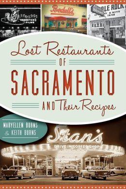 Lost Restaurants of Sacramento & Their Recipes