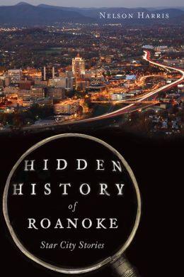 Hidden History of Roanoke: Star City Stories
