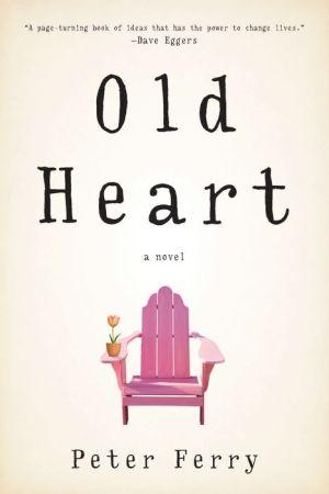 Old Heart: A Novel
