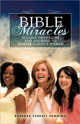Bible Miracles 32 Daily Devotions And Journal To Inspire Today's Woman