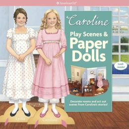 Caroline's Play Scenes & Paper Dolls: Decorate rooms and act out scenes from this character's stories!