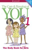 Book Cover Image. Title: The Care and Keeping of You, 1:  The Body Book for Younger Girls, Author: Valorie Schaefer