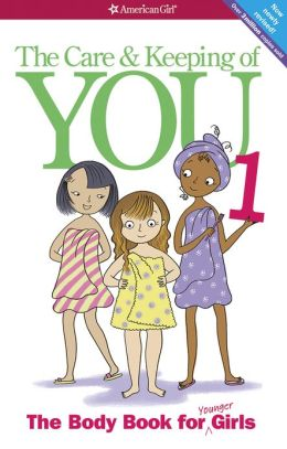 The Care and Keeping of You, 1: The Body Book for Younger Girls