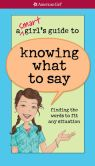 Book Cover Image. Title: A Smart Girl's Guide to Knowing What to Say (PagePerfect NOOK Book), Author: Patti Kelley Criswell