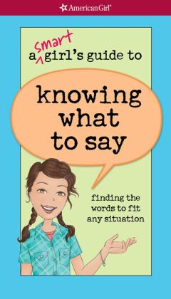 A Smart Girl's Guide to Knowing What to Say (PagePerfect NOOK Book)