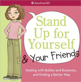 Stand Up for Yourself and Your Friends: Dealing with Bullies and Bossiness and Finding a Better Way (PagePerfect NOOK Book)