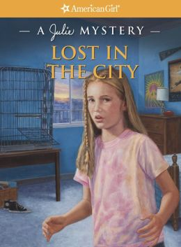 Lost in the City: A Julie Mystery (American Girl Mysteries Series)