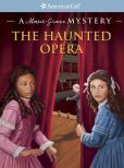 Book Cover Image. Title: The Haunted Opera:  A Marie-Grace Mystery, Author: Sarah Buckey