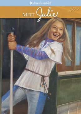 Meet Julie (American Girl Collection Series: Julie #1)