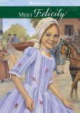 Book Cover Image. Title: Meet Felicity:  An American Girl (American Girls Collection Series: Felicity #1), Author: Valerie Tripp