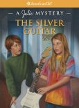 Book Cover Image. Title: The Silver Guitar:  A Julie Mystery (American Girl Mysteries Series), Author: Kathryn Reiss