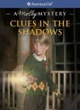 Book Cover Image. Title: Clues in the Shadows:  A Molly Mystery (American Girl Mysteries Series), Author: Kathleen Ernst