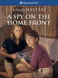 Book Cover Image. Title: A Spy on the Home Front:  A Molly Mystery (American Girl Mysteries Series), Author: Alison Hart