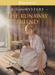 Book Cover Image. Title: The Runaway Friend:  A Kirsten Mystery (American Girl Mysteries Series), Author: Kathleen Ernst