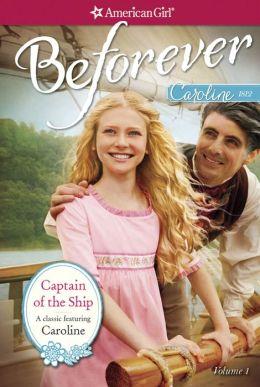 Captain of the Ship (American Girl Beforever Series: Caroline #1)
