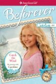 Book Cover Image. Title: Catch the Wind:  My Journey with Caroline (American Girl Beforever Series: Caroline), Author: Kathleen Ernst