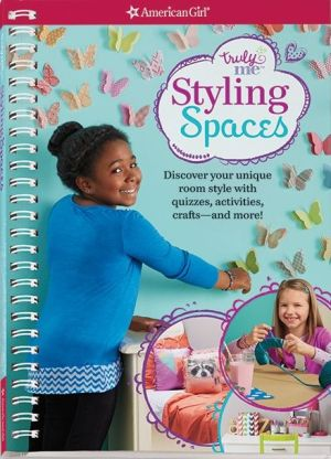 Styling Spaces: Discover your unique room style with quizzes, activities, crafts?and more!