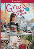 Book Cover Image. Title: Grace Makes it Great (American Girl of the Year Series), Author: Mary Casanova